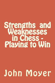 cheap strengths and weaknesses strengths and weaknesses get quotations middot strengths and weaknesses in chess playing to win
