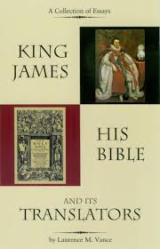 king james his bible and its translators laurence m vance king james his bible and its translators laurence m vance 9780976344810 com books