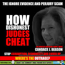 corrupt lawyers judges police and government destroy america and canace j beason los angeles superior court judge probate california the ignore perjury and crime scam
