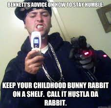 BENNETT'S ADVICE ON HOW TO STAY HUMBLE: KEEP YOUR CHILDHOOD BUNNY ... via Relatably.com