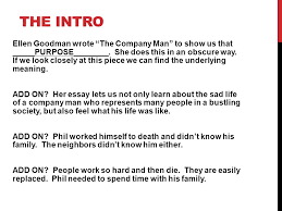 "analysis essay focus on the company man  purpose simple  don    t    the intro ellen goodman wrote ""the company man"" to show us that      purpose"