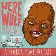 Werewolf Ambulance: A Horror Movie Comedy Podcast