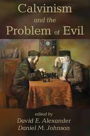 calvinism and the problem of evil com print email acircmiddot cover