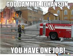 Firefighter Memes. Best Collection of Funny Firefighter Pictures via Relatably.com