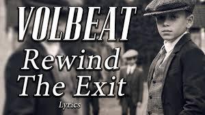 <b>Volbeat</b> - <b>Rewind</b> The Exit Lyrics - YouTube