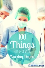 100 best things to do a nursing degree 2017 nursejournal org 100 things you can do a nursing degree