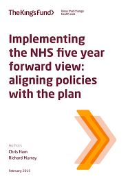 implementing the nhs five year forward view the king s fund
