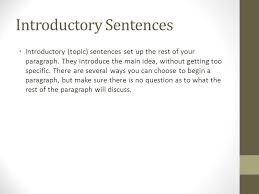 this i believe essay writers workshop introductions juicy  introductory sentences introductory topic sentences set up the rest of your paragraph they