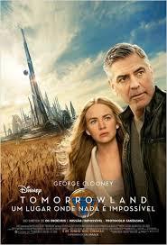 Tomorrowland - Um Lugar Onde Nada é Impossível
