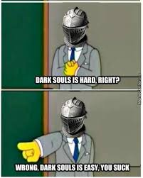 "Meme Center on Twitter: ""Dark Souls is hard? http://t.co/PGKmBdqHow"" via Relatably.com"