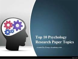 child psychology topic suggestions for research papers  intriguing psychology topics for research paper