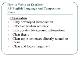 how to write an excellent ap english language and composition  how to write an excellent ap english language and composition essay  organization fully developed