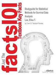Studyguide for <b>Statistical</b> Methods for Survival Data Analysis by <b>Lee</b> ...