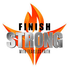 Finish Strong With Fearless Faith
