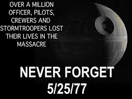 The Death Star, never forget. – Don't Hate The Geek via Relatably.com