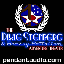 The Dixie Stenberg and Brassy Battalion Adventure Theater audio drama