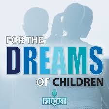 For the Dreams of Children