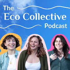 The Eco Collective Podcast