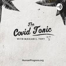 The Covid Tonic with Marian L. Tupy