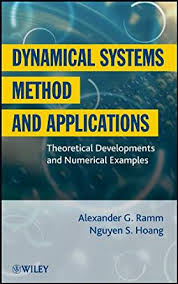 <b>Dynamical</b> Systems Method and Applications: Theoretical ...
