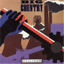 <b>Big Country</b> – <b>Steeltown</b> Lyrics   Genius Lyrics