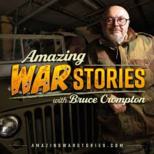 Amazing War Stories with Bruce Crompton
