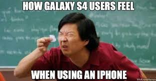 Iphone Vs Samsung Meme How samsung galaxy s4 users | Computer ...