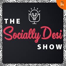 The Socially Desi Show