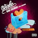 Bad [Remix] album by Wale