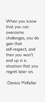 Danica McKellar quote: When you know that you can overcome