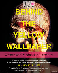 Behind the Yellow Wallpaper Women and Madness in Literature New Lit Salon Press  Behind the Yellow Wallpaper Women and Madness in Literature New Lit Salon