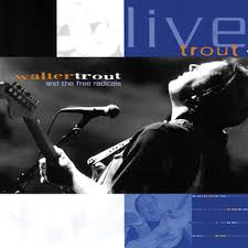 <b>Walter Trout</b> and The Free Radicals: <b>Live</b> Trout Vol. 2 - Music on ...