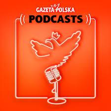 Gazeta Polska podcasts