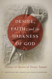 desire faith and the darkness of god  books  university of  p