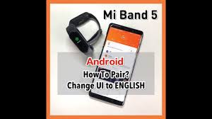 【TUTORIAL】Xiaomi <b>Mi Band 5</b> - How to Pair & Change UI from ...