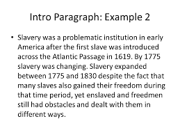 essay writing instruction the intro paragraph prompt from   intro paragraph example  slavery was a problematic institution in early america after the first