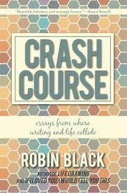 review crash course by robin black com crash course by robin black