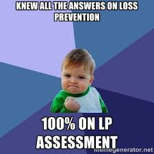 KNEW ALL THE ANSWERS ON LOSS PREVENTION 100% ON LP ASSESSMENT ... via Relatably.com