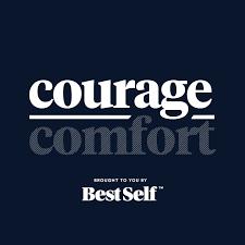 Courage Over Comfort
