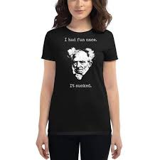 Schopenhauer - I Had Fun Once - It <b>Sucked</b> Women's T-Shirt - The ...