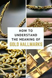 How To Understand The Meaning Of Gold Hallmarks   Jewelry ...