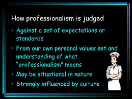 professionalism in the workplace      how professionalism