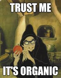 trust me it's organic - Hipster Snow White Witch - quickmeme via Relatably.com