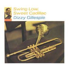 <b>Dizzy Gillespie</b> - <b>Swing</b> Low - Sweet Cadillac - LP – Rough Trade