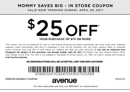 printable coupons in store coupon codes in store spend over 75 in avenue clothing stores and get 25 off on your total purchase show coupon to the cashier 30 2017
