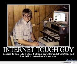 Internet Tough Guy by ben - Meme Center via Relatably.com
