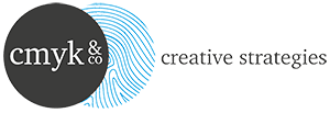 <b>CMYK</b> & CO – creative strategies - communication