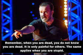 45 of Ricky Gervais' most ingenious jokes and <b>one</b> liners | inews