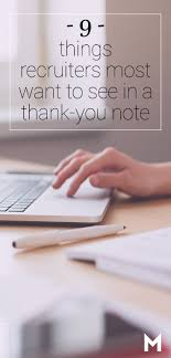 best images about interview tips tips for recruiters reveal the 9 things they most want to see in a thank you note