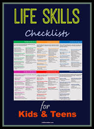 life skills checklists for kids and teens kiddie matters we ve all heard stories about kids going off to college never once doing a load of laundry or preparing a meal for themselves i remember my freshman year